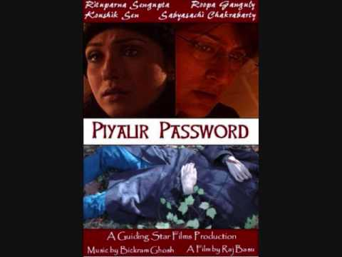 Random Movie Pick - Piyalir Password 2009 Bengali Movie Cast: Directed by Raj Basu 7 YouTube Trailer
