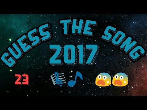 Guess the song challenge 2017(Answers in the description)