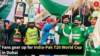 Fans Gear Up For India-Pak T20 World Cup in Dubai | Ind Vs Pak in T20 World Cup 2021