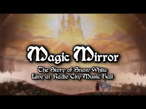 Magic Mirror - The Story of Snow White Live at Radio City Music Hall