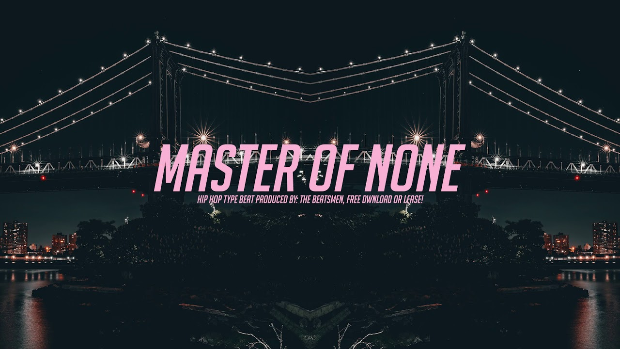 Master Of None - Hip Hop Type Beat / Prod by: The Beatsmen