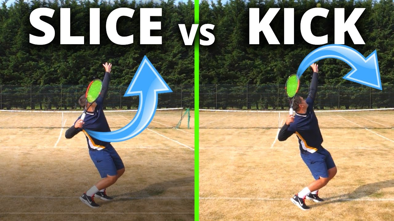 Slice Serve vs Kick Serve In Tennis - How and When To Hit Each One