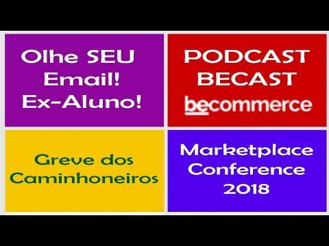 4 em 1-Email enviado,Podcast Becommerce,Greve Caminhoneiros,Marketplace Conference