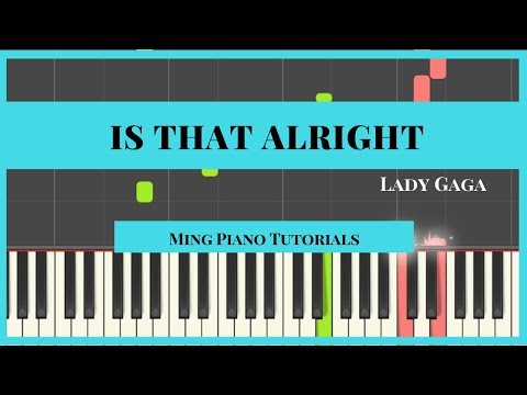 Is That Alright - Lady Gaga Piano Cover Tutorial (Midi Sheets) Ming Piano Tutorial