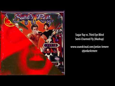 Sugar Ray vs. Third Eye Blind - Semi-Charmed Fly (Mashup)