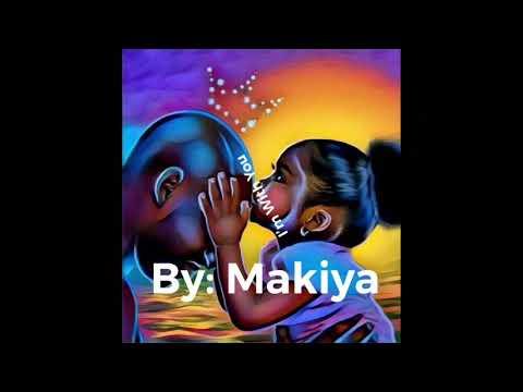 Download Makiya - I'm With You 💙🤞🏾