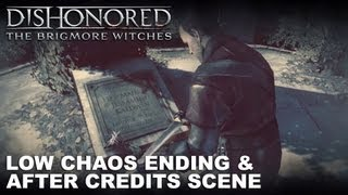 Dishonored: The Brigmore Witches - Low Chaos Ending & After Credits Scene