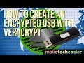 How to Create an Encrypted USB with VeraCrypt