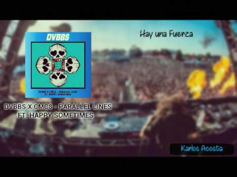 DVBBS X CMC$ - Parallel Lines Ft. Happy Sometimes [SUBS. ESPAÑOL]