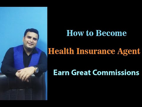 How To Become Health Insurance Agent | Earn Great Commission