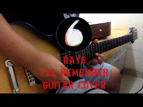 DAY6 - I'll Remember (남겨둘게) Guitar Cover