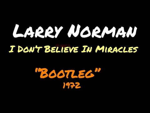 Larry Norman - I Don't Believe In Miracles - [1968]