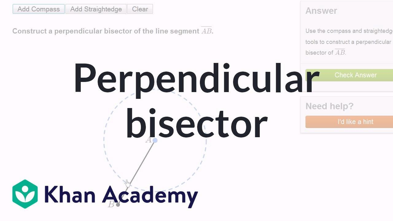 Geometric constructions: perpendicular bisector (video