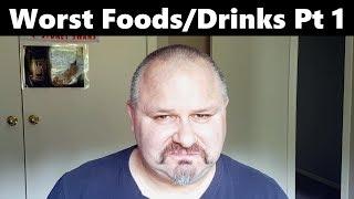 Worst Foods/Drinks I've Reviewed Pt 1