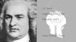 Nina Tichman spiel J.S. Bach - Englische Suite F-Dur - Menuett I und II (live performance)
