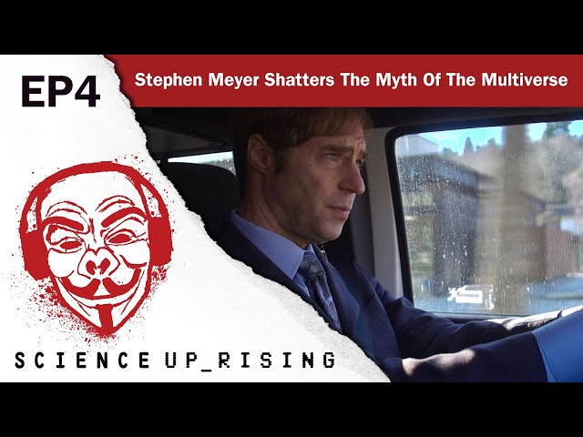 Stephen Meyer Shatters The Myth Of The Multiverse (Science Uprising EP4)
