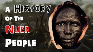 A Brief History Of The Nuer People