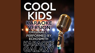 Cool Kids (Karaoke Version with Backing Vocals) (Originally Performed By Echosmith)