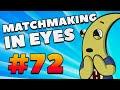 CS:GO - MatchMaking in Eyes #72