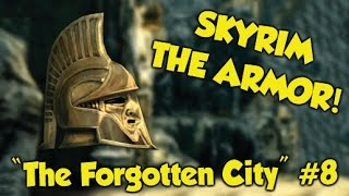 """Skyrim Remastered THE ARMOR! """"The Forgotten City"""" #8 (Xbox One & PS4 Mods)"""