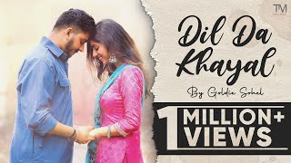 Dil Da Khayal | Goldie Sohel | Official Music Video | TM Music