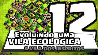 A Vila Ecologica dos inscritos- evoluindo uma vila ecologica #12 - CLASH OF CLANS