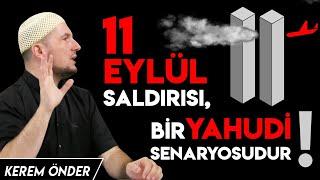 11 Eylül Saldırısı, Bir Yahudi Senaryosudur! / Kerem Önder