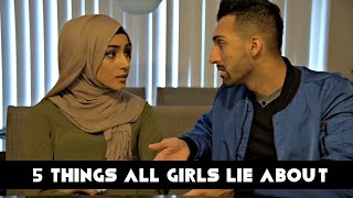 vuclip 5 THINGS ALL GIRLS LIE ABOUT | Sham Idrees