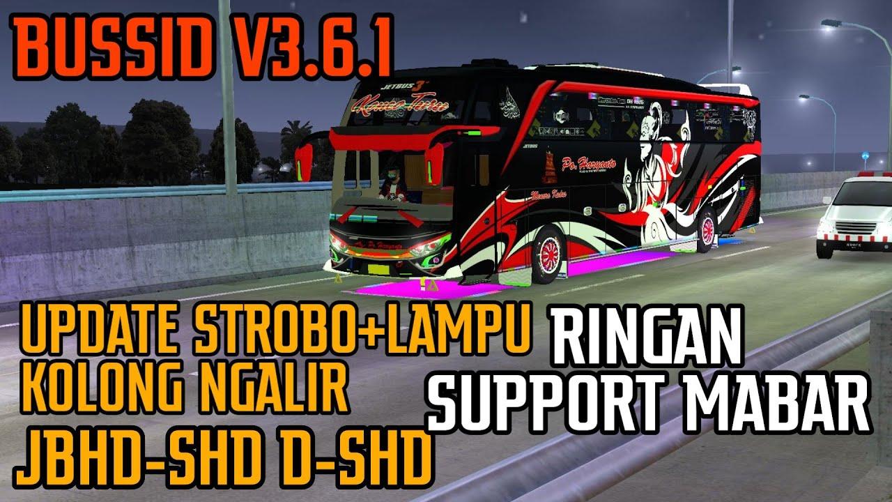 UPDATE KODENAME LAMPU KOLONG+STROBO NGALIR || JBHD-SHD D-SHD | RINGAN SUPPORT MABAR | BUSSID V3.6.1