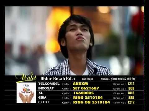 AKHIR KISAH KITA (HQ) FULL CLIP _ WALET BAND _ Cipt. MAJID - YouTube.FLV