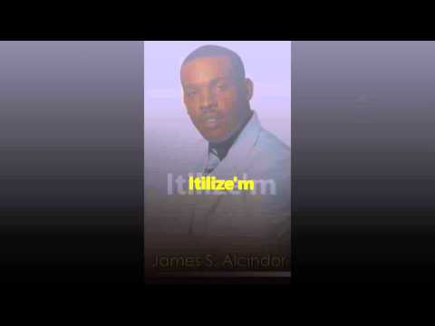 Itilize' M By James S. Alcindor