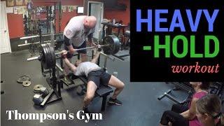 Bench Press Heavy Holds Tutorial @ Thompson's Gym