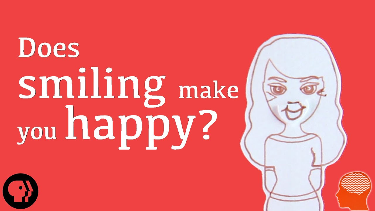 Does Smiling Make You Happy Youtube