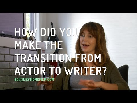 How Did You Make The Transition From Actor To Writer?