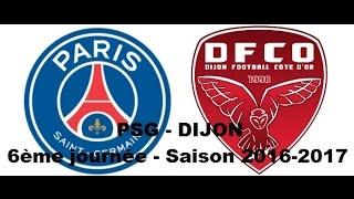 Psg - dijon (6ème journée - saison 2016-2017)