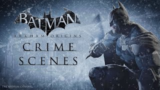Batman: Arkham Origins –  Casefile Reports – Crime Scenes