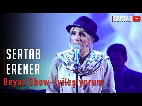 Sertab Erener - Beyaz Show / İyileşiyorum