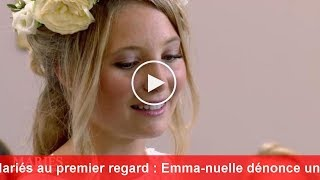 Mariés au premier regard : Emmanuelle dénonce un détail du montage de son aventure