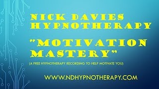 """Motivation Mastery"" Free Hypnosis Audio by Nick Davies"