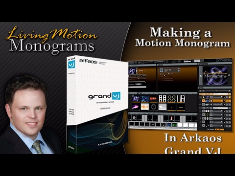 Arkaos Grand VJ - How to Make a Motion Monogram