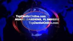Miami Gardens Dentist - Top Dentist Miami Gardens, FL
