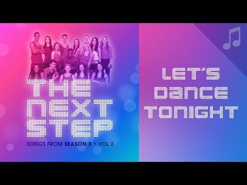 """""""Let's Dance Tonight"""" - Songs from The Next Step"""