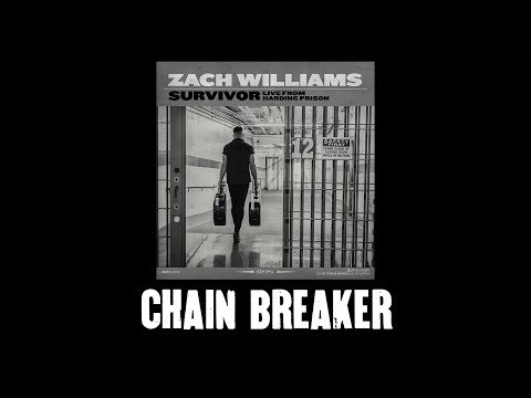 Zach Williams  Chain Breaker  From Harding Prison  Audio