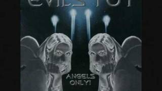 EVILS TOY - ANGELS ONLY! beyond