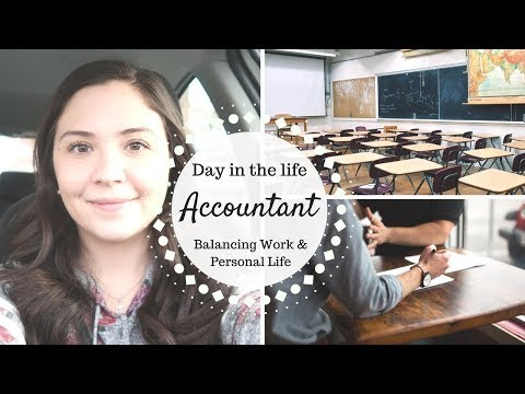 Day in the Life of an Accountant   Balancing Work, School & Personal   May 2018  