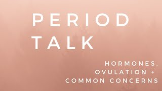 a naturopath explains hormones, ovulation & common period concerns  | Chloe Wilkinson Naturopath