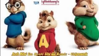 Anh Nhớ Em Người Yêu Cũ Remix 2014 - Chipmunk - DJ VuongStyle