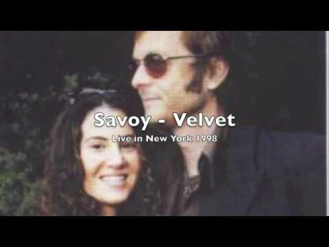 Savoy - Velvet (Live in New York 1998)