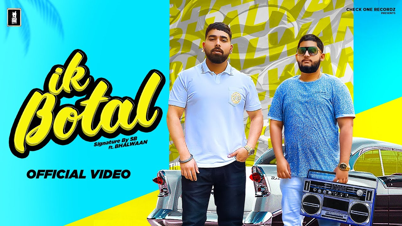 Lyrics with Translation for Ik Botal (feat. Bhalwaan) by Signature by SB written by Happy Garhi