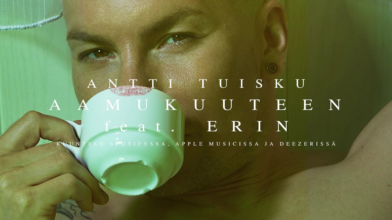 antti-tuisku-aamukuuteen-feat-erin-officialanttituisku